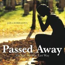 Passed Away : The Life on the Last Way by Jana Dohnalova (2013, Paperback)