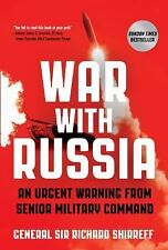 War with Russia: An Urgent Warning from Senior Military Command, Shirreff, Richa