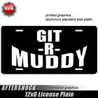 4x4 Truck Mudding License Plate Git R Muddy Redneck Off Road for Ford Chevy GMC