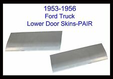 1953 1954 1955 1956 FORD PICKUP TRUCK  F-100 FRONT DOOR SKINS NEW PAIR!