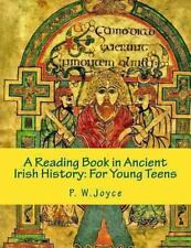 A Reading Book in Ancient Irish History: for Young Teens by P. Joyce (2013,...