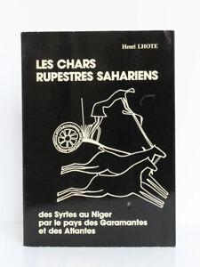 Les chars rupestres sahariens Des Syrtes au Niger… Henri LHOTE. Hespérides 1982.
