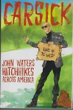 CAR SICK BY JOHN WATERS (2019) ARC SOFTCOVER JOHN WATERS HITCHHIKES ACROSS AMERI