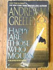 Happy Are Those Who Mourn by Andrew M. Greeley (1995, Paperback)