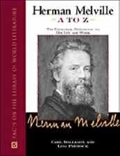 Facts on File: Herman Melville A to Z: Essential Reference to His Life and Work