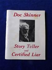 DOC SKINNER STORY TELLER AND CERTIFIED LIAR BOOK VINTAGE 1984 SIGNED BY AUTHOR