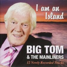 Big Tom & The Mainliners - I am An Island - CD