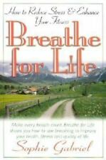 Breathe for Life by Sophie Gabriel (2002, Paperback)