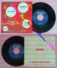 LP 45 7'' VALENTINO E LA SUA FISARMONICA Andalusia El coropo PIG no cd mc dvd