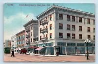 SAN JOSE, CA   HOTEL MONTGOMERY EARLY 1900s STREET SCENE VIEW   POSTCARD