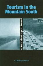 Tourism Tourism in the Mountain South: A Double-Edged Sword-ExLibrary