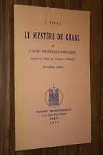LE MYSTERE DU GRAAL et L'IDEE IMPERIALE GIBELINE J. EVOLA  1977