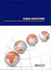 Global Health Risks: Mortality and Burden of Disease Attributable to Selected Ma