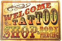 "Welcome Tattoo Shop & Body Piercing Metal Tin Sign 8"" x 12"""