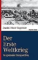 Der Erste Weltkrieg - Daniel Marc Segesser - 9783865399533