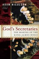 God's Secretaries: The Making of the King James Bible-ExLibrary