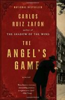 The Angels Game by Carlos Ruiz Zafon