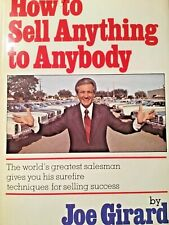 How to Sell Anything to Anybody by Joe Girard.