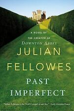 Past Imperfect by Fellowes, Julian