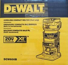 DEWALT20V MAX* BRUSHLESS CORDLESS COMPACT ROUTER dcw600b (Tool Only)  Brand new