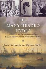 The Many-Headed Hydra : Sailors, Slaves, Commoners, and the Hidden History of...