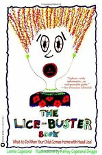 The Lice-Buster Book: What to Do When Your Child C