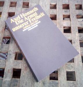 Axel Honneth - Die Armut unserer Freiheit Aufsätze 2012-2019 ( 350 Seiten 2020 )