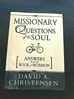 Missionary Questions of the Soul David A Christensen 2014 LDS Mormon Church Book