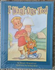I Want One Too! by Brenda Ehrmantraut 2003 Kids Paperback for Age 2+   *NEW*
