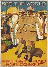 SEE THE WORLD AND GET PAID FOR DOING IT British WW1 Propaganda Poster