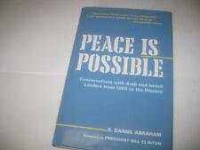 Peace is Possible: Conversations with Arab and Israeli Leaders from 1988 to the