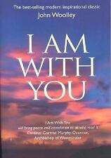 I Am With You: By John Woolley