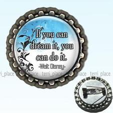 Walt Disney Inspirational Quote Dream Bottle Cap Pin Handcrafted Brooch Jewelry
