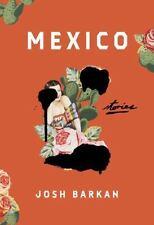 Mexico: Stories, Barkan, Josh Book