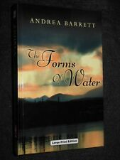 NEW/LARGE PRINT EDITION - The Forms of Water by Andrea Barrett - 2003-1st, Novel