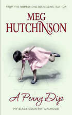 A Penny Dip: My Black Country Girlhood by Meg Hutchinson (Paperback)