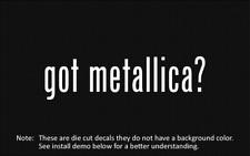 (2x) got metallica? Sticker Die Cut Decal vinyl