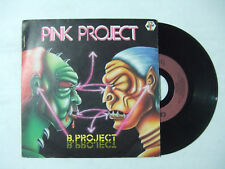 """Pink Project – B-Project - Disco Vinile 45 Giri 7"""" Stampa FRANCIA 1983"""