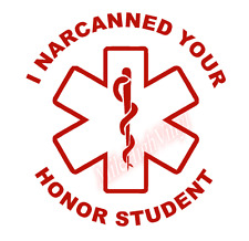 I Narcanned Your Honor Student Vinyl Decal Window Sticker Car