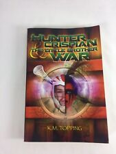 Hunter Crispian and the Little Brother of War by K. Topping (2013, Paperback)