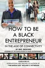 How to Be a Black Entrepreneur in the Age of Connectivity by Bro. Bedford...
