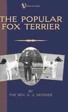 The Popular Fox Terrier by A. J. Skinner (2005, Hardcover)
