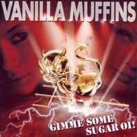 VANILLA MUFFINS - GIMME SOME SUGAR OI!   CD NEW