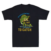 Of Course I Cum Fast I Got Fish To Catch Funny Fishing Lover Gift Men's T-Shirt