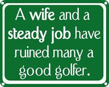 A Wife And Job Have Ruined Many A Good Golfer funny wall sign  (ss) REDUCED