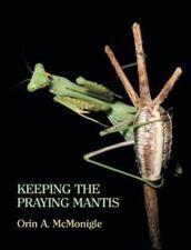 Keeping The Praying Mantis: Mantodean Captive Biology, Reproduction, And Husb.