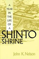 Year in the Life of a Shinto Shrine, Paperback by Nelson, John K., Brand New,...