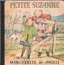 PETITE SUZANNE By MARGUERITE DE ANGELI Doubleday HC 1937 Junior Books