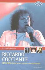 (Musica rock) RICCARDO COCCIANTE 1971-2007: Dalla forma canzone al melodramma