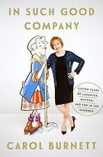 In Such Good Company Carol Burnett Hardcover Nonfiction Biography ~ Hardcover